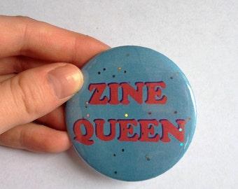 Zine Queen Large Glittery Pinback Button