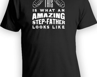 This Is What An Amazing Step-Father Looks Like T-shirt - Mens Shirts Funny Shirts Gifts for Dad Papa Uncle Grandpa Humour Fathers Day CT-229