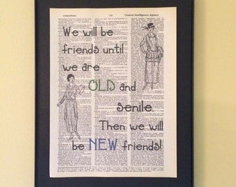We will be friends until we are old and senile; Dictionary Print; Page Art; Girlfriends;