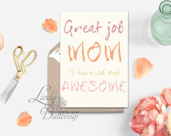 Funny Mothers day card, Mother Card, PRINTABLE Mum card, FunnyMom card, Mother quote, floral mum card, gift, mothers day greeting card