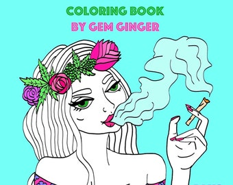 Babes, Buds & Blunts: A Calming Cannabis Coloring Book