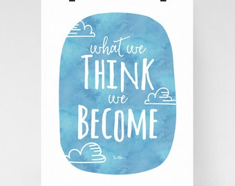 Buddha quote, what we think we become, dorm wall art, inspirational art print, zen decor, watercolor, buddhist