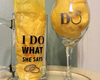 Engagement gifts, Groom Beer mug, Bride Wine glass, I do wine glass, I do what she says beer mug, His & Her glasses, Wedding gift, I do