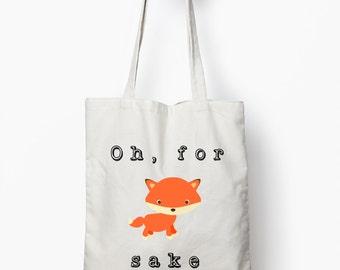 For fox sake bag, fox tote bag, typography bag, canvas tote bag