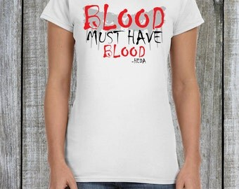 The 100 Shirt, The 100 Fan Shirt, Blood Must Have Blood, Heda Shirt The 100