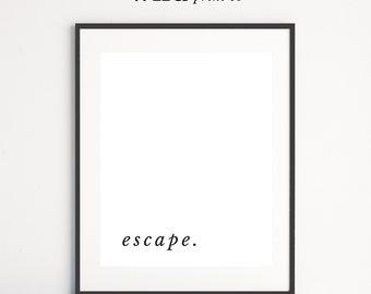 Escape Print, Black and White Prints, Typography Print, Wall Art Prints, Modern Wall Art, Scandinavian Print, Wild Print Co