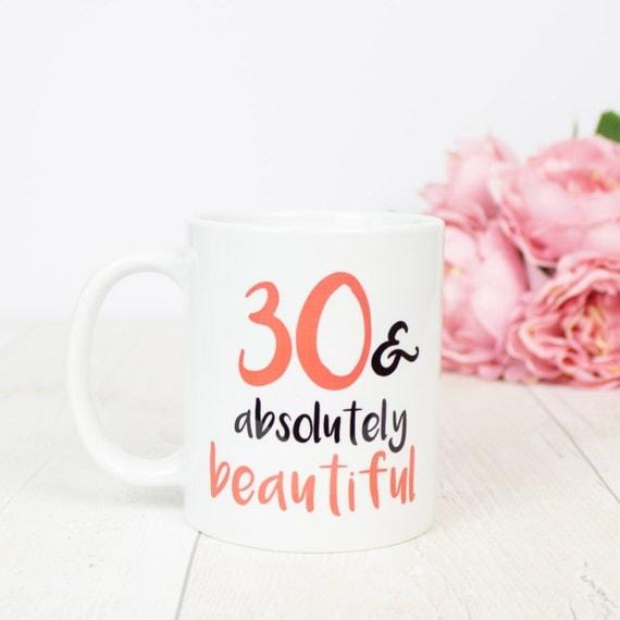30th birthday mug, lovely thirty gift, 30 & absolutely beautiful gift mug