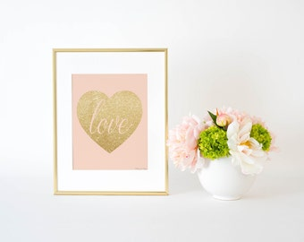 Gold Love Heart Print, Gold Poster Sign Wall Art, Pink Gold Nursery Decor Wall Art, Office Decor, Love Art Print, Gold Wall Art 8x10 Print