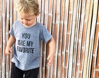 You are my favorite Tshirt - American Apparel - Super soft babies children Kids clothing