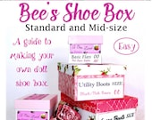 """Bee's Shoe Box - Standard and Mid-size doll shoe box PDF guide and templates for 18"""" dolls"""