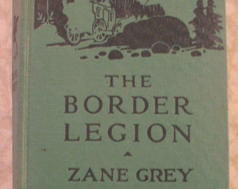 "Zane Grey ""The Border Legion"" Vintage HC Southwestern  - 1944"