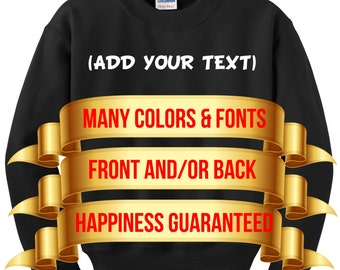 Custom Sweatshirt - Personal Sweatshirt - Personalized Sweatshirt - Make your own sweatshirt - Create your own Sweatshirt
