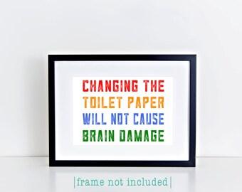Changing Toilet Paper Brain Damage Typography Print Rainbow Red Orange Blue Green Black Bathroom Bath Children Child Home Decor Wall Art