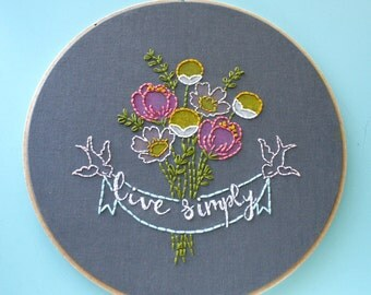 Live Simply Embroidery Hoop Art Bouquet>Flower Embroidery>Floral Fabric>Gift for Her>Circle Framed Art>Housewarming Gift>Bird Banner