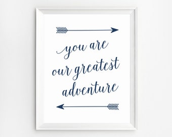 You are our greatest adventure printable, Nursery artwork, Printable Art, You are our Greatest Adventure Print, Arrow artwork, Nursery Print
