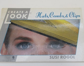 Vintage 1980s Fashion Book - Create a Look - Hats, Combs and Clips