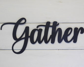 Gather Sign, Metal Gather Sign, Rustic Word Art Sign, Housewarming Gift Idea