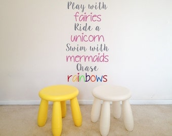 Play with Fairies, Ride a Unicorn, Swim with Mermaids, Chase Rainbows Quote Wall Art Vinyl Decal Sticker
