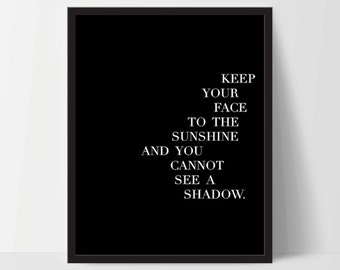 Instant Download, Keep Your Face to The Sunshine, Art Print, Quote, Inspirational Print Decor, Digital Art Print, Office, 12x16, Black