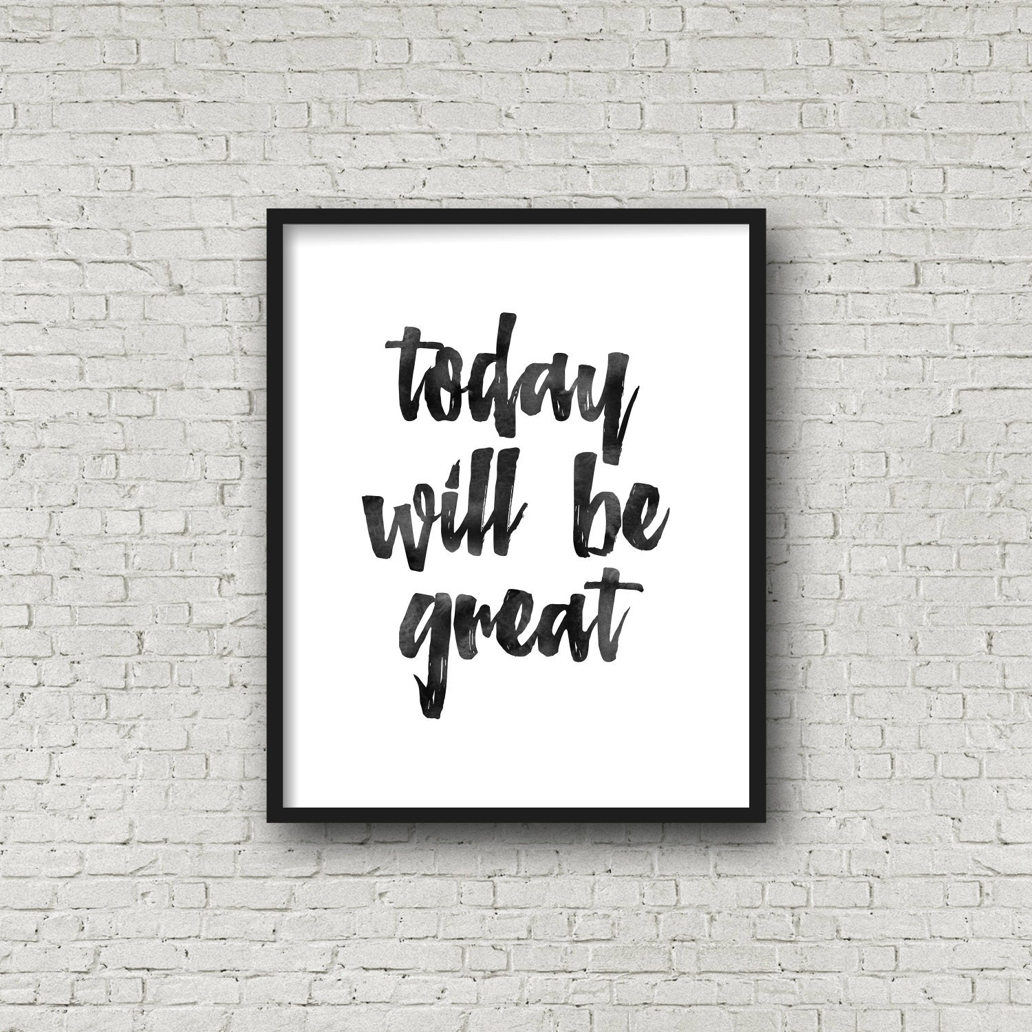 Today Will Be Great Words Of Wisdom Modern Wall by ...