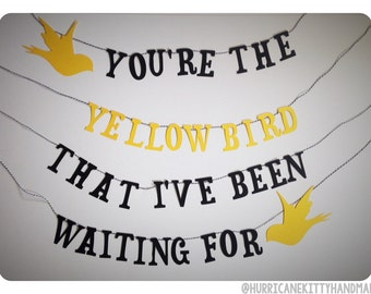 You're the Yellow Bird that I've Been Waiting For Banner Bright Eyes Lyrics Wall Decor Conor Oberst