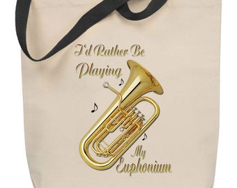 I'd Rather Be Playing My Euphonium Tote Bag - Free Shipping