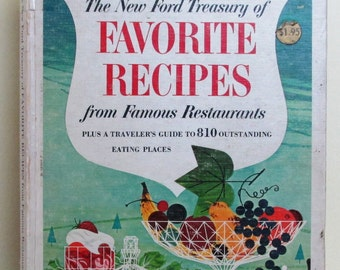 "Vintage Cookbook: ""The New Ford Treasury Of Favorite Recipes From Famous Restaurants"", 1963"