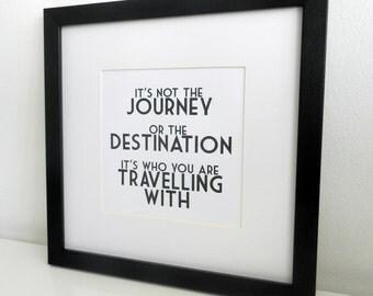 Framed Print. It's not the Journey