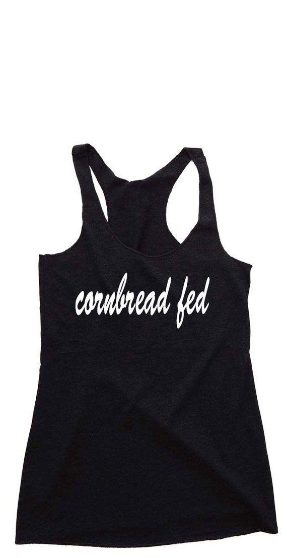 Women's Tank Top - cornbread fed. Workout Tank. Workout Shirts. Funny Tshirts. Funny Shirts. Plus Size Workout. Gift for Her. Yoga Tank.