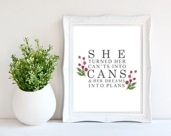 Girl Quote/Dreams Wall print/8x10 'She' Wall print/Inspirational wall poster/Cant's into Cans/for her/Girl achiever/Go girl/Instant download