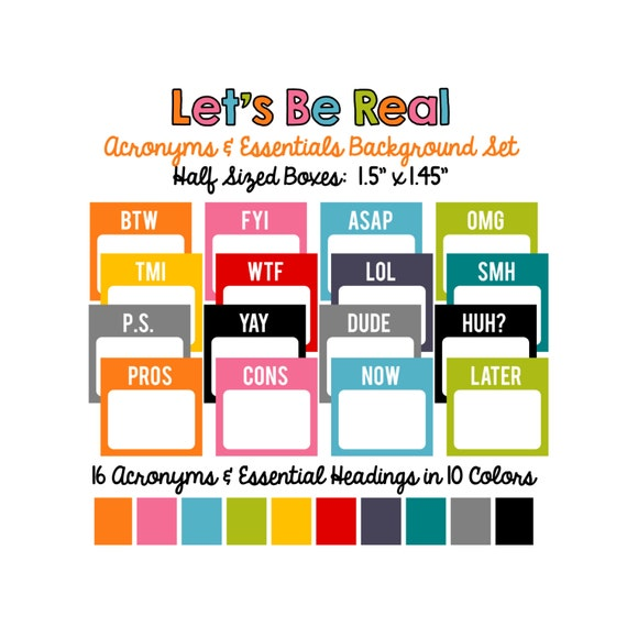 Let's Be Real:  Acronyms & Essential Headings Printable Background Set.  15 Headings and 10 Colors.  Half-sized boxes fit most planners!