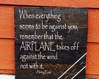 "Reclaimed Wood Sign ""When everything seems to be againts you"" Henry Ford Quote"