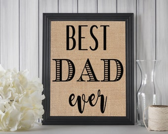 Best Dad Ever // Father Birthday Gift // Dad Birthday Gift // Fathers Day Gift // Best Dad Ever Burlap Print // Sign