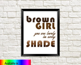 Brown Girl Quote, Ethnic Art, Cultural Art, African Art, Quote Print, Printable Wall Art, Printable Art, Printable Quote