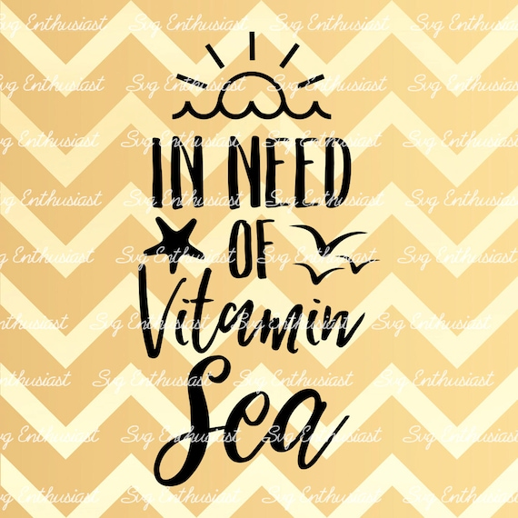 In Need Of Vitamin Sea SVG Summer SVG Cutting File Sea Svg