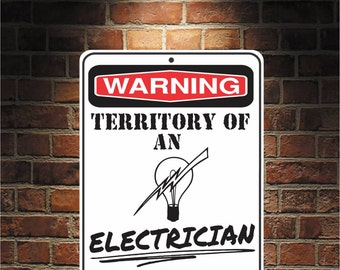 Warning Territory Of an ELECTRICIAN 9 x 12 Predrilled Aluminum Sign  U.S.A Free Shipping