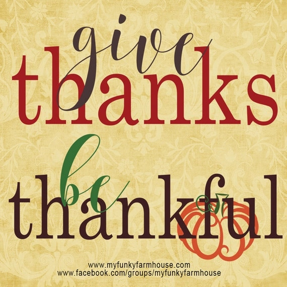 "SVG, & PNG - ""Give thanks - Be Thankful!"""