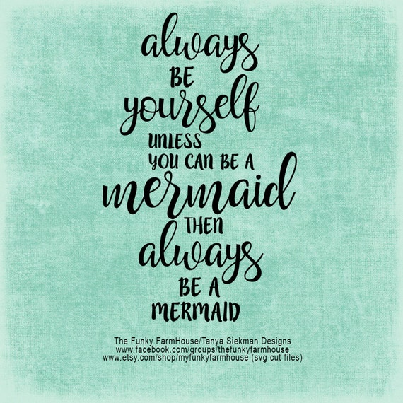 SVG, DXF & PNG - Always be yourself unless you can be a Mermaid