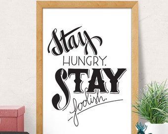 Stay hungry stay foolish print, Steve Jobs quote, Motivational Print, Motivational Poster, Motivational Quote, Inspirational Quotes