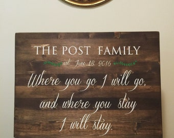 Custom Wooden Sign - Wedding Gift - Bride and Groom Gift - Where You Go I Will Go -