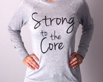 Strong to the Core lightweight sweater, motivational top, trendy sweater, inspirational top, wear it and live it.