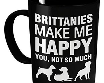 Brittanies Mug -Brittanies Make Me Happy- Brittanies Gift -Brittanies Lover Gifts
