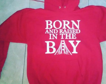 Combo Born&Raised in the Bay shirt and hoodie