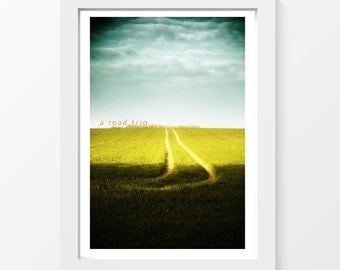 Road trip / Path track field country sky horizon quote photo printable art wall art home decor downloadable art to print yourself