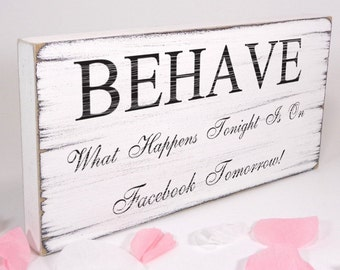 Free Standing White Wedding Table Sign / Plaque - Behave Facebook - Social Media - Shabby but Chic -Aged - Handmade