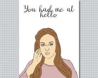 Funny Hello Card - Adele - You had me at Hello
