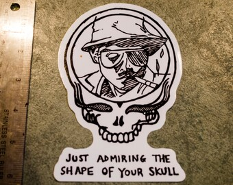 Hunter S. Thompson Grateful Dead stealie sticker pack Fear and loathing Just admiring the shape of your skull free shipping