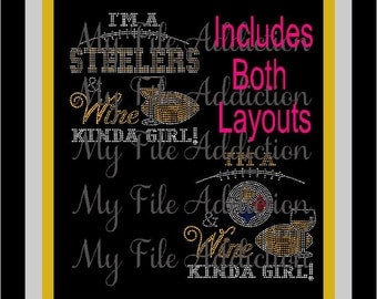 Instant Download SVG EPS Rhinestone Design File I'm A Steelers & Wine Kinda Girl Football Fan 2 Layouts