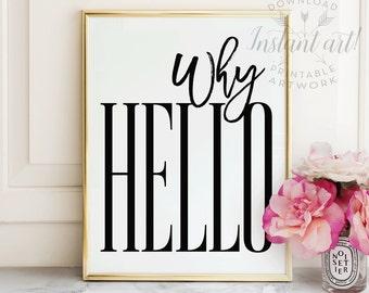 Why hello PRINTABLE art,printable decor,mud room art,typography wall art,office wall art,classroom decor,hello print,instant download
