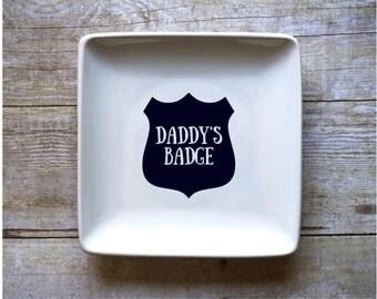 Daddy's Badge - Badge Holder - Jewelry Dish